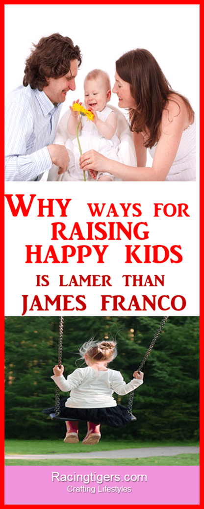 10+ Ways For Raising Happy Kids:how to raise a healthy child,happy parent happy child,effective parenting skills,how to raise my child,parenting articles,how to raise your kids,how to raise a good child,good parenting advice,good parenting,parenting websites,happy parents happy kids,tips for raising children,how to make kids happy,parenting advice